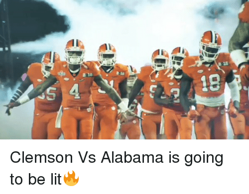 Sports, Alabama, and Clemson: a15  21s  19  0)  曲  e  16  S Clemson Vs Alabama is going to be lit🔥
