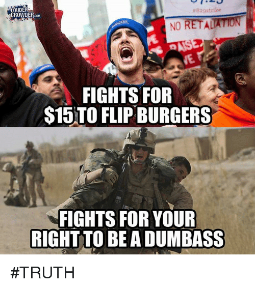 No Fighting: a829strike  LOUDER  CROWDER COM  RET ALTON  NO  FIGHTS FOR  S15)TO FLIP BURGERS  FIGHTS FOR YOUR  RIGHT TO BE A DUMBASS #TRUTH
