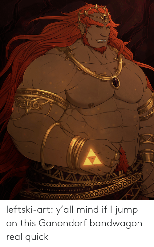 aaa: AAA  LEFT SKI A RT TUMBLR .cOM leftski-art:  y'all mind if I jump on this Ganondorf bandwagon real quick