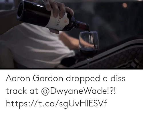 aaron: Aaron Gordon dropped a diss track at @DwyaneWade!?!  https://t.co/sgUvHIESVf