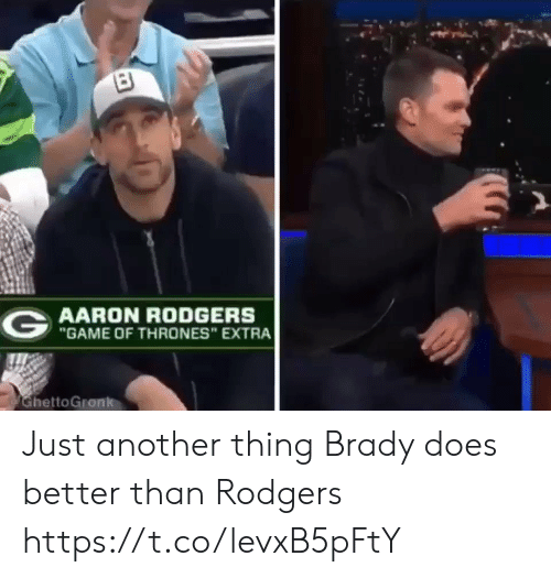 "Aaron Rodgers: AARON RODGERS  ""GAME OF THRONES"" EXTRA  hettoGronk Just another thing Brady does better than Rodgers https://t.co/levxB5pFtY"