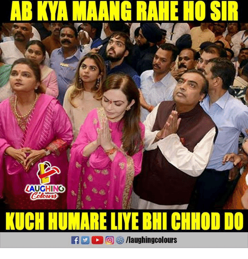 kuching: AB KYA MAANG RAHE HO SIR  LAUGHING  KUCH HUMARE LIYEBNICHHOD DO