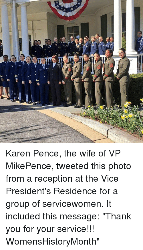 "aba: Aba Karen Pence, the wife of VP MikePence, tweeted this photo from a reception at the Vice President's Residence for a group of servicewomen. It included this message: ""Thank you for your service!!! WomensHistoryMonth"""