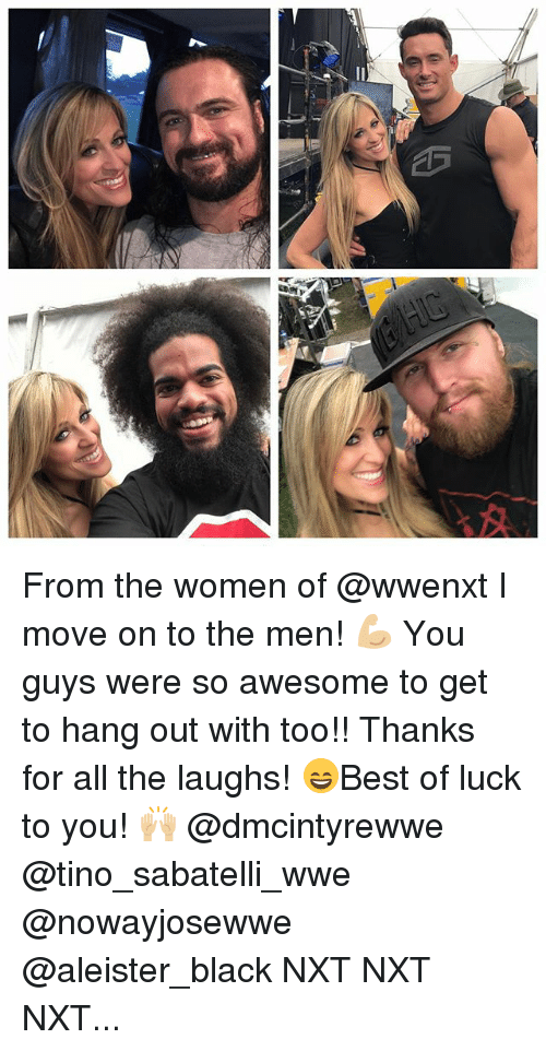 Memes, World Wrestling Entertainment, and Black: ABaan From the women of @wwenxt I move on to the men! 💪🏼 You guys were so awesome to get to hang out with too!! Thanks for all the laughs! 😄Best of luck to you! 🙌🏼 @dmcintyrewwe @tino_sabatelli_wwe @nowayjosewwe @aleister_black NXT NXT NXT...