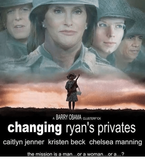 woman: ABARRY OBAMA  CLUSTER CK  changing ryan's privates  caitlyn jenner kristen beck chelsea manning  the mission is a man...or a woman...or a...?