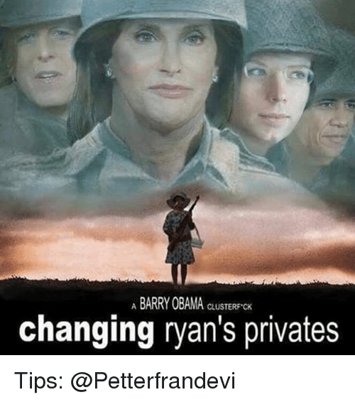 privates: ABARRY OBAMA CLUSTERF CK  changing ryan's privates Tips: @Petterfrandevi