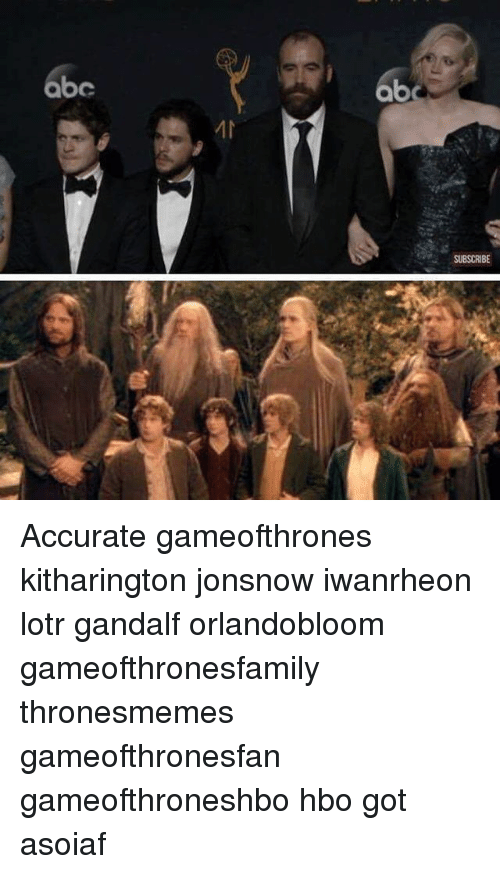 Abc, Gandalf, and Hbo: abc  ab  SUBSCRIBE Accurate gameofthrones kitharington jonsnow iwanrheon lotr gandalf orlandobloom gameofthronesfamily thronesmemes gameofthronesfan gameofthroneshbo hbo got asoiaf