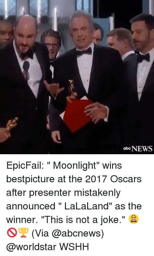 "Abc, Memes, and Oscars: abc NEWS EpicFail: "" Moonlight"" wins bestpicture at the 2017 Oscars after presenter mistakenly announced "" LaLaLand"" as the winner. ""This is not a joke."" 😩🚫🏆 (Via @abcnews) @worldstar WSHH"