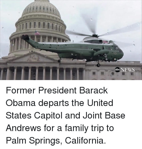 palm springs: abc NEWS Former President Barack Obama departs the United States Capitol and Joint Base Andrews for a family trip to Palm Springs, California.