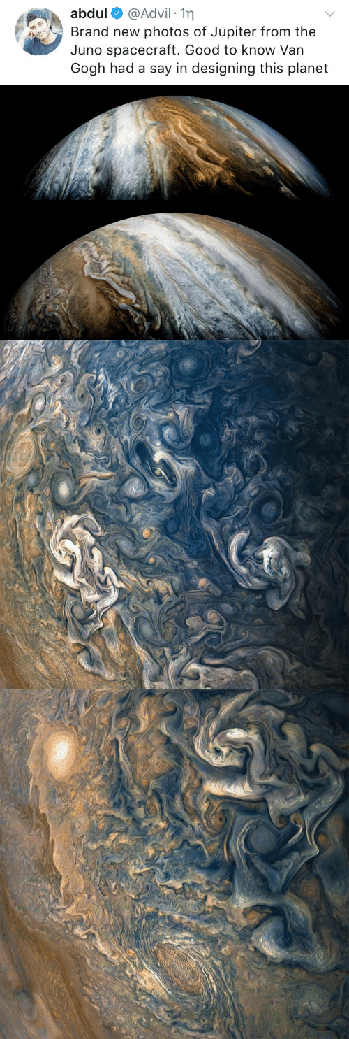 Advil: abdul @Advil 1n  Brand new photos of Jupiter from the  Juno spacecraft. Good to know Van  Gogh had a say in designing this planet