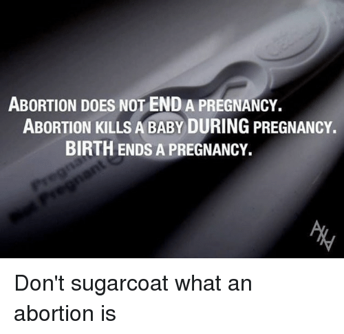 ABORTION DOES NOT ENDA PREGNANCY ABORTION KILLS a DURING ...