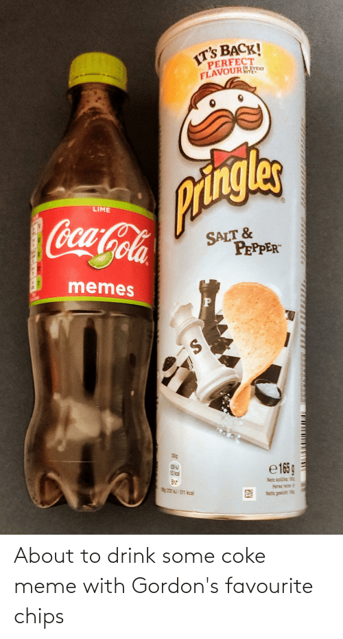 Coke Meme: About to drink some coke meme with Gordon's favourite chips