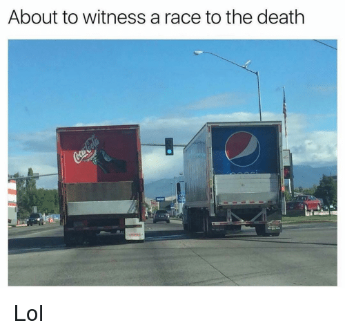 Funny, Lol, and Death: About to witness a race to the death  Lol