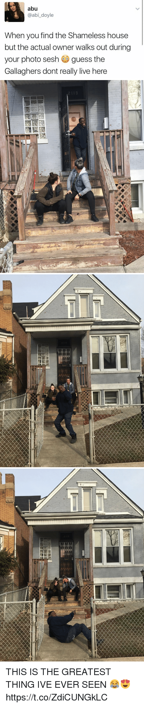 abu: abu  @abi_doyle  When you find the Shameless house  but the actual owner walks out during  your photo sesh guess the  Gallaghers dont really live here   2119 THIS IS THE GREATEST THING IVE EVER SEEN 😂😍 https://t.co/ZdiCUNGkLC