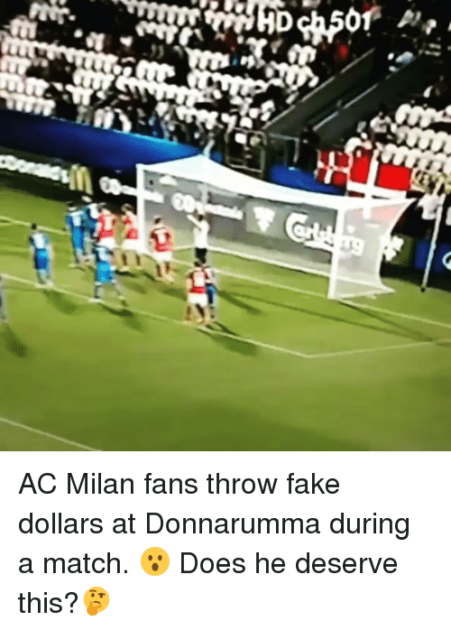 Fake, Soccer, and Sports: AC Milan fans throw fake dollars at Donnarumma during a match. 😮 Does he deserve this?🤔