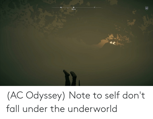 note to self: (AC Odyssey) Note to self don't fall under the underworld