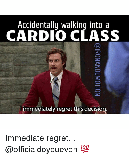 Immediate Regret: Accidentally walking into a  CARDIO CLASS  immediately regret this decision. Immediate regret. . @officialdoyoueven 💯