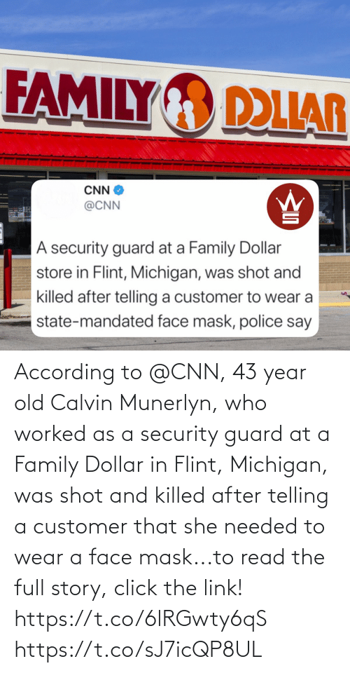 Killed: According to @CNN, 43 year old Calvin Munerlyn, who worked as a security guard at a Family Dollar in Flint, Michigan, was shot and killed after telling a customer that she needed to wear a face mask...to read the full story, click the link! https://t.co/6lRGwty6qS https://t.co/sJ7icQP8UL