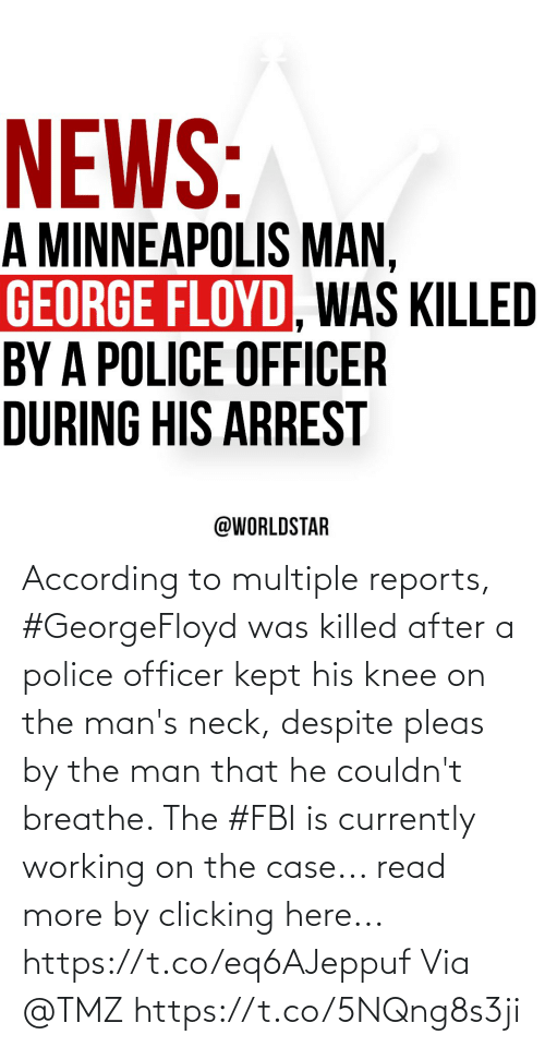 Killed: According to multiple reports, #GeorgeFloyd was killed after a police officer kept his knee on the man's neck, despite pleas by the man that he couldn't breathe. The #FBI is currently working on the case... read more by clicking here... https://t.co/eq6AJeppuf Via @TMZ https://t.co/5NQng8s3ji