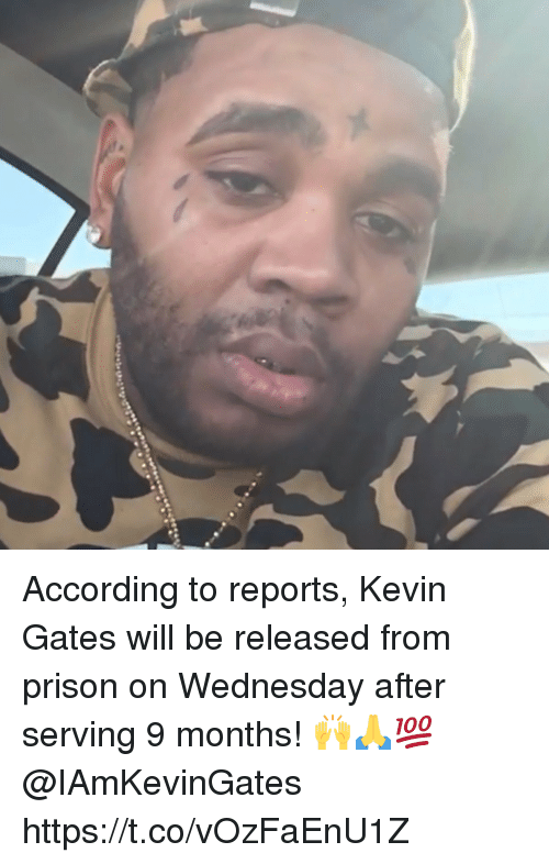 Kevin Gates, Prison, and Wednesday: According to reports, Kevin Gates will be released from prison on Wednesday after serving 9 months! 🙌🙏💯 @IAmKevinGates https://t.co/vOzFaEnU1Z