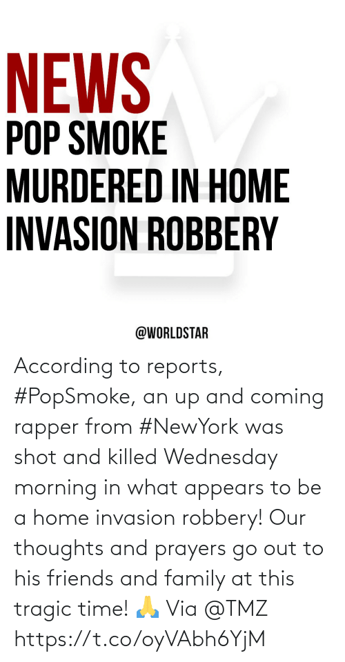 SIZZLE: According to reports, #PopSmoke, an up and coming rapper from #NewYork was shot and killed Wednesday morning in what appears to be a home invasion robbery!  Our thoughts and prayers go out to his friends and family at this tragic time! 🙏 Via @TMZ https://t.co/oyVAbh6YjM