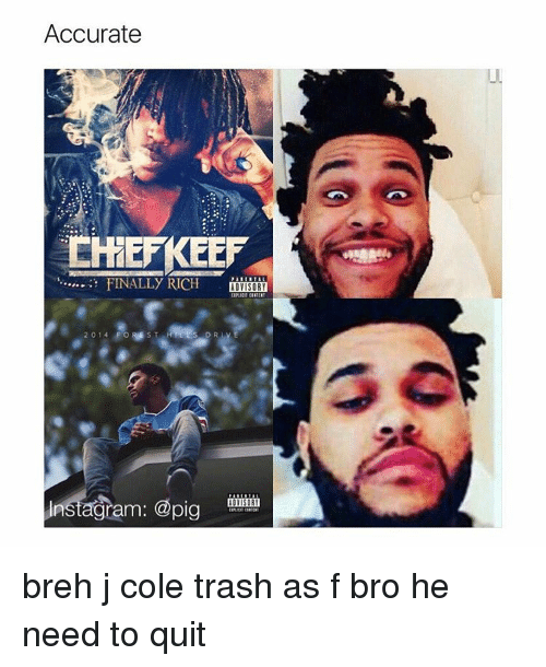 J. Cole, Memes, and Trash: Accurate  FINALLY RICH  ADVISORY  S DRI  20 14 ORE  instaram: @pig  ADVISOR breh j cole trash as f bro he need to quit