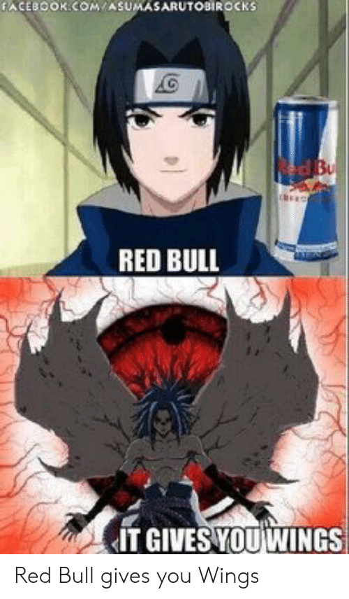 red bull gives you wings: ACEBOOK.COM/ASUMASARUTOBIROCKS  ed Bu  RED BULL  IT GIVES YOUWINGS Red Bull gives you Wings