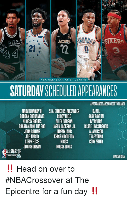 Khris Middleton: ACES  SIXERS  21  NBA ALL-STAR AT EPICENTRE  SATURDAY SCHEDULED APPEARANCES  APPEARANCES ARE SUBJECT TO CHANGE  MARVIN BAGLEYII SHAI GILGEOUS-ALEXANDER DJMI  BOGDAN BOGDANOVIC  MUGGSY BOGUES  CHARLAMAGNE THAGOD  JOHN COLINS  JOELEMBID  STEPH FLOSS  GEORGE GERVIN  BUDDY HIELD  ALLEN IVERSON  GARY PAYTON  JAREN JACKSON JR. RUSSELWESTBROOK  JERENY LAMB  KHRIS MIDDLETON  MIGOS  MOUSE JONES  AJA WILSON  TRAE YOUNG  CODY ZELLER  AL-STAR2019  ONBAAlStar ‼️ Head on over to #NBACrossover at The Epicentre for a fun day ‼️