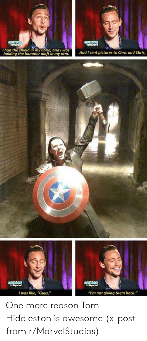 """shield: acesss  holguood  ouood  I had the shield in my hand, and I was  holding the hammer aloft in my arm.  And I sent pictures to Chris and Chris,  access  holuood  holuood  """"I'm not giving them back.  I was like, """"Guys,"""" One more reason Tom Hiddleston is awesome (x-post from r/MarvelStudios)"""