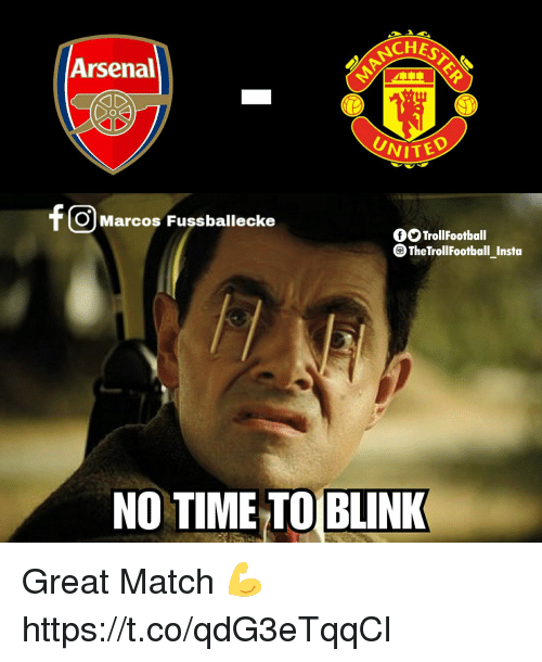 Arsenal, Memes, and Match: ACHES  Arsenal  VITED  f O Marcos Fussballecke  OSTrollFootball  TheTrollFootbal_Insta  NO TIME TO BLINK Great Match 💪 https://t.co/qdG3eTqqCl