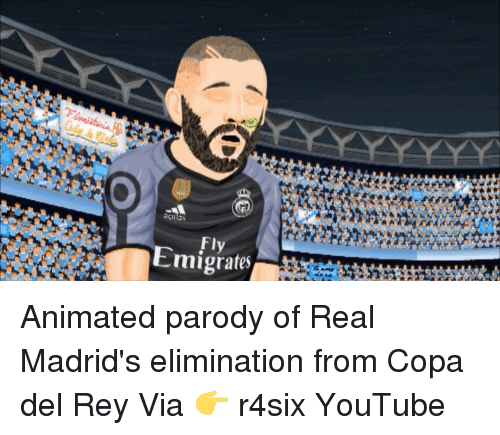 parodies: acidas  Fly Animated parody of Real Madrid's elimination from Copa del Rey Via 👉 r4six YouTube