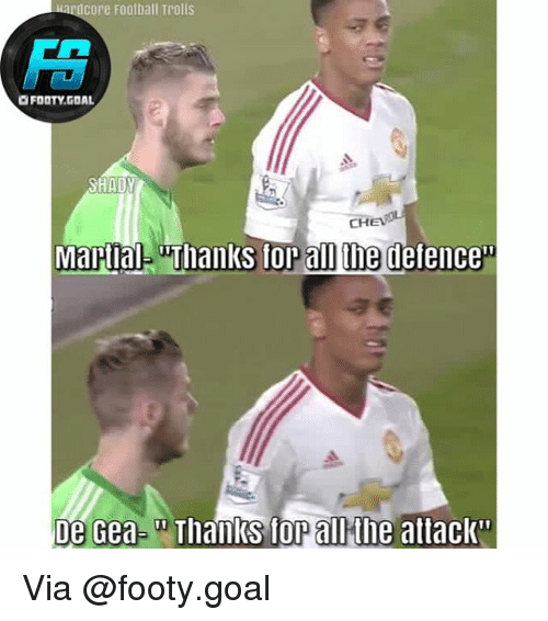 """memes: acore Football Trolls  OFOOTY.GOAL  CHEWIL  Martial- uThanks tor ai the defence  De Gea-Thanks for all the attack""""  10 Via @footy.goal"""