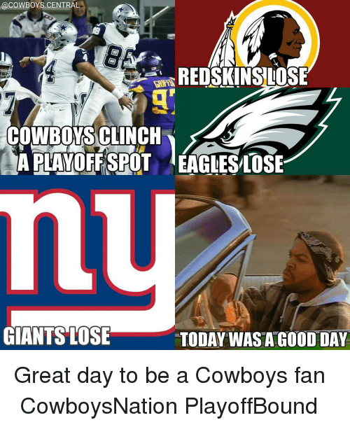 Memes, Giant, and Giants: (acowBOYS,CENTRAL  REDSKINS LOSE  COWBOY SCLINCH  APLAYOFFSPOT EAGLESLOSE  GIANTS LOSE  TODAY WAS A GOOD DAY Great day to be a Cowboys fan ✭ CowboysNation PlayoffBound