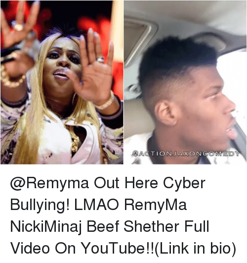 Beef, Beef, and Memes: ACTION JAXONGOM @Remyma Out Here Cyber Bullying! LMAO RemyMa NickiMinaj Beef Shether Full Video On YouTube!!(Link in bio)