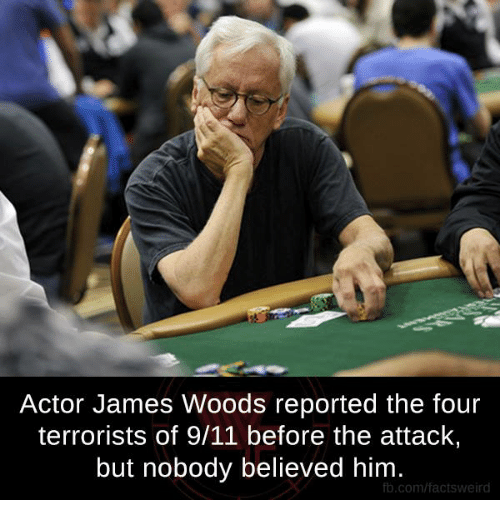 Memes, James Woods, and 🤖: Actor James Woods reported the four  terrorists of 9/11 before the attack,  but nobody believed him  fb.com/facts weird