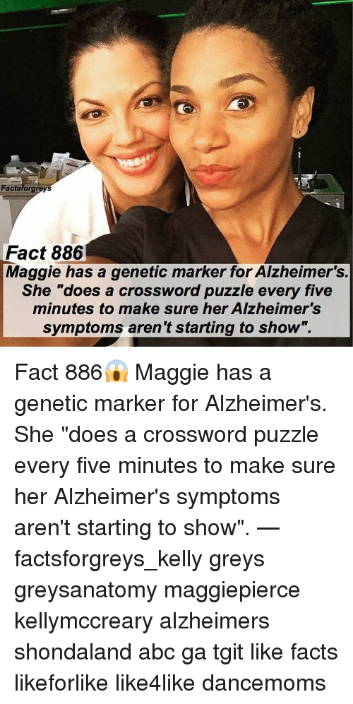 """crossword: actsforgreys  Fact 886  Maggie has a genetic marker for Alzheimer's.  She """"does a crossword puzzle every five  minutes to make sure her Alzheimers  symptoms aren't starting to show"""". Fact 886😱 Maggie has a genetic marker for Alzheimer's. She """"does a crossword puzzle every five minutes to make sure her Alzheimer's symptoms aren't starting to show"""". — factsforgreys_kelly greys greysanatomy maggiepierce kellymccreary alzheimers shondaland abc ga tgit like facts likeforlike like4like dancemoms"""