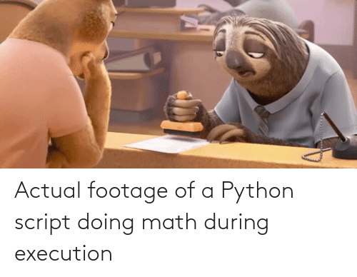 Doing Math: Actual footage of a Python script doing math during execution