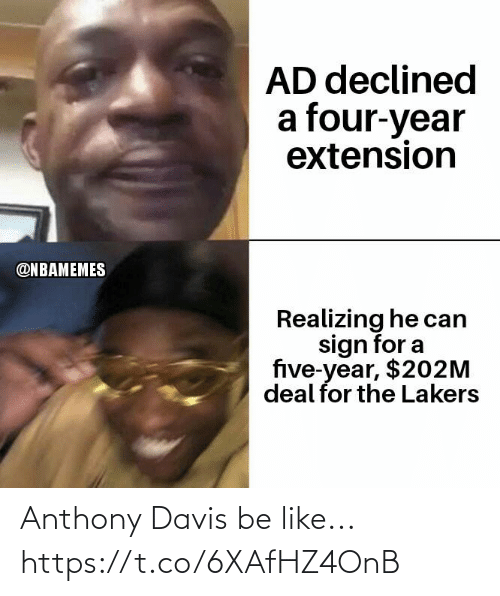Nbamemes: AD declined  a four-year  extension  @NBAMEMES  Realizing he can  sign for a  five-year, $202M  deal for the Lakers Anthony Davis be like... https://t.co/6XAfHZ4OnB
