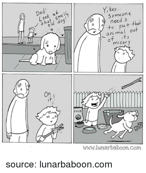 anie: ad  es  S ome one  need s  ani mal out  misery  to put that  On  FOOD  www.lunarbaboon.com source: lunarbaboon.com