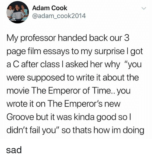 Topics For Proposal Essays Emperors New Groove Fail And Tumblr Adam Cook Adamcook My  Professor Handed Professional Writing Services also Essay On Importance Of Good Health Adam Cook My Professor Handed Back Our  Page Film Essays To My  Science And Society Essay