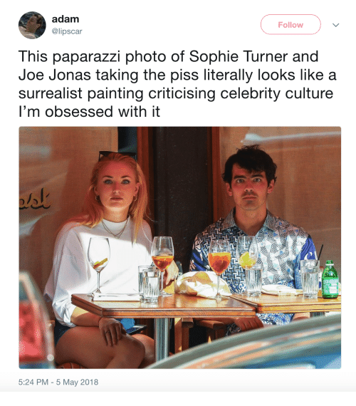 Taking The Piss: adam  @lipscar  Follow  This paparazzi photo of Sophie Turner and  Joe Jonas taking the piss literally looks like a  surrealist painting criticising celebrity culture  I'm obsessed with it  5:24 PM - 5 May 2018