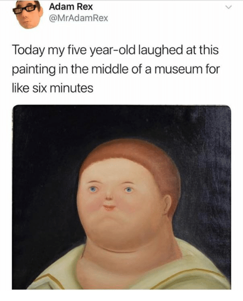 The Middle, Today, and Classical Art: Adam Rex  @MrAdamRex  Today my five year-old laughed at this  painting in the middle of a museum for  like six minutes