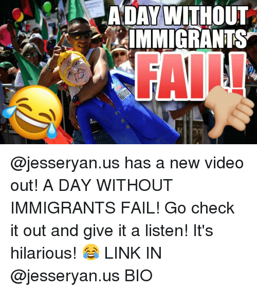 aday without immigrants jesseryan us has a new video out a 14750722 🔥 25 best memes about a day without immigrants a day without