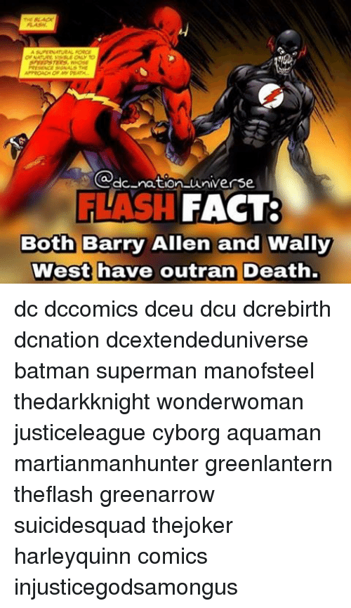 barry allen: adc nation universe.  LASH FACT:  Both Barry Allen and Wall  West have outran Death. dc dccomics dceu dcu dcrebirth dcnation dcextendeduniverse batman superman manofsteel thedarkknight wonderwoman justiceleague cyborg aquaman martianmanhunter greenlantern theflash greenarrow suicidesquad thejoker harleyquinn comics injusticegodsamongus