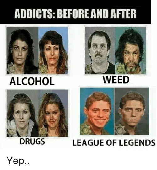 Drugs, Memes, and Addicted: ADDICTS: BEFORE AND AFTER WEED ALCOHOL ...
