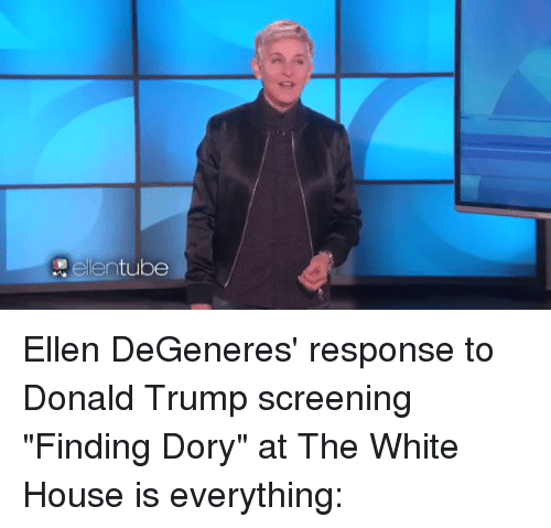 "white houses: Adele entube Ellen DeGeneres' response to Donald Trump screening ""Finding Dory"" at The White House is everything:"