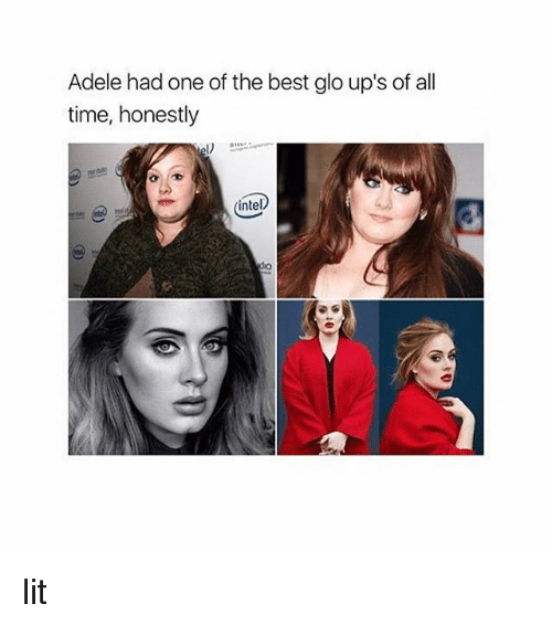 Intell: Adele had one of the best glo up's of all  time, honestly  intel lit