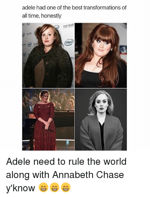 Intell: adele had one of the best transformations of  all time, honesty  all time, honestly  Intel studic  intel  0 Adele need to rule the world along with Annabeth Chase y'know 😁😁😁