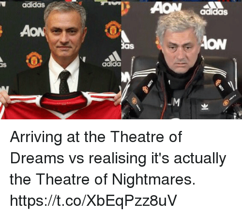 Adidas, Soccer, and Dreams: adidas  as  ON  aS  adida  as Arriving at the Theatre of Dreams vs realising it's actually the Theatre of Nightmares. https://t.co/XbEqPzz8uV