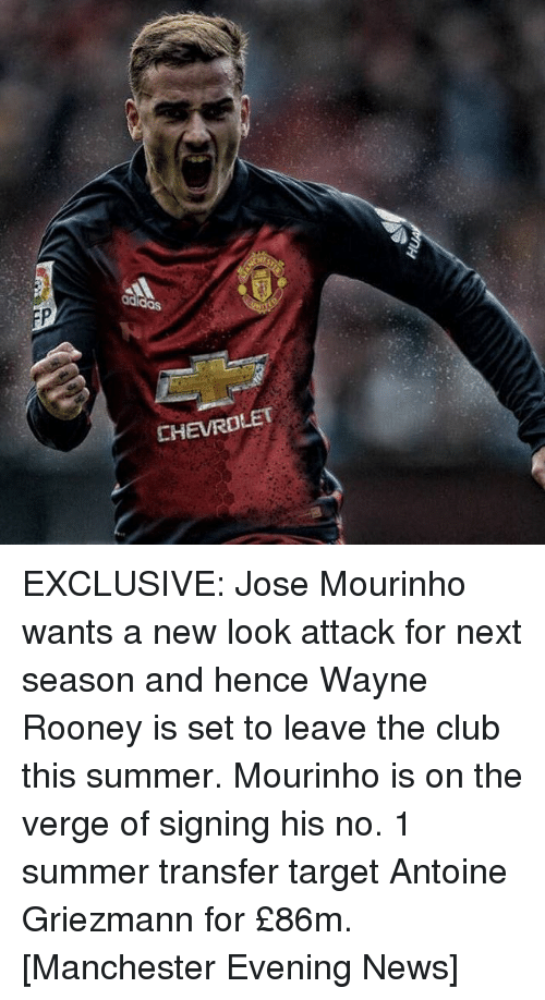 Memes, 🤖, and Rooney: adidas  CHEVROLET EXCLUSIVE: Jose Mourinho wants a new look attack for next season and hence Wayne Rooney is set to leave the club this summer. Mourinho is on the verge of signing his no. 1 summer transfer target Antoine Griezmann for £86m. [Manchester Evening News]